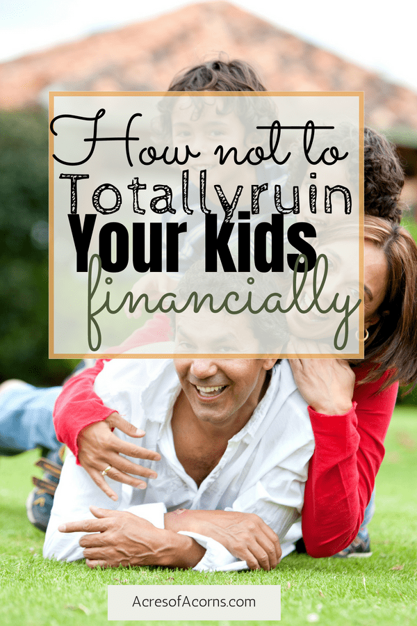 You can help your kids out but do it in a way that empowers them and doesn't ruin them financially. #kidsandmoney #retirement #kidsandmoney